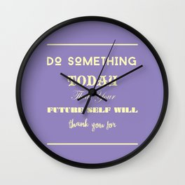 Do Something Today.. Wall Clock
