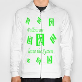 Leave the System - EXIT   (A7 B0045) Hoody