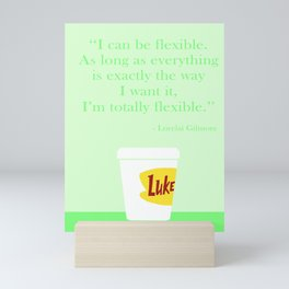 Lorelai's quote Mini Art Print