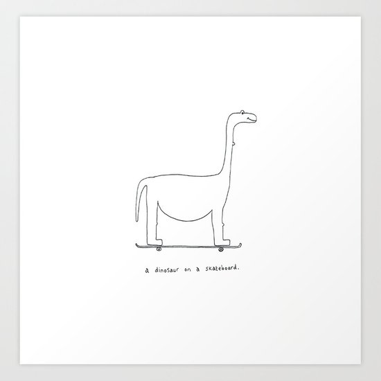 a dinosaur on a skateboard. Art Print