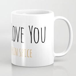 PS I Love you - Pumpkin Spice Coffee Mug