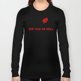 See You In Hell Long Sleeve T-shirt