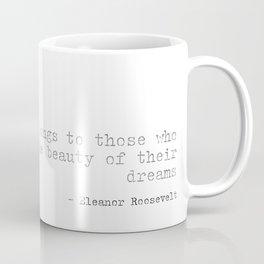 Dreams - Eleanor Roosevelt Coffee Mug