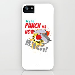 The great hammerhead shark T-Shirt makes a great gift for shark lover Tee Try to punch me now bitch! iPhone Case