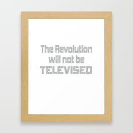 This is the awesome revolutionary Shirt Those who make peaceful The revolution will not be televised Framed Art Print