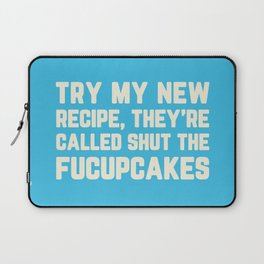Shut The Fucupcakes Funny Quote Laptop Sleeve