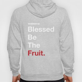 Blessed Be The Fruits Hoody
