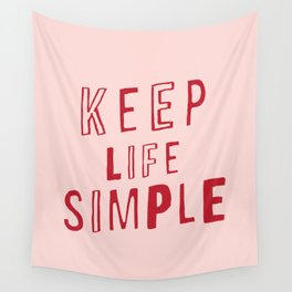 Keep Life Simple cute positive uplifting inspiration for home bedroom wall decor Wall Tapestry