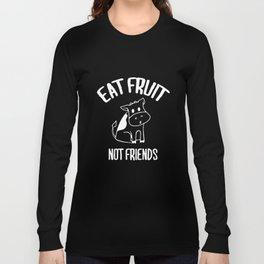 Eat Fruit Not Friends Animals - Vegan Vegetarian Gifts Womens Vegan T-Shirts Long Sleeve T-shirt