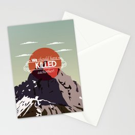 We should have killed each other Stationery Cards
