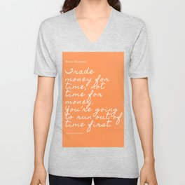 Trade money for time, not time for money. | Naval Ravikant Quote Unisex V-Neck