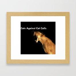 Cats Against Cat Calls - ROAR Framed Art Print