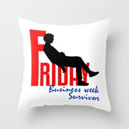 Friday Business Week Survivor Throw Pillow