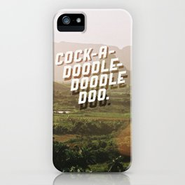 Cock-A-Doodle-Doodle Doo iPhone Case