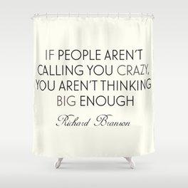 Richard Branson quote, think big, take risks, inspiring, motivational sentence Shower Curtain