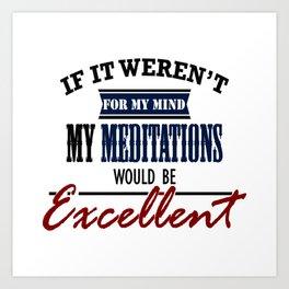 Quiet Mind Excellent Meditation Art Print