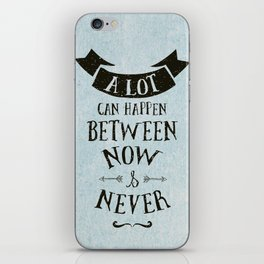 Now & Never iPhone Skin