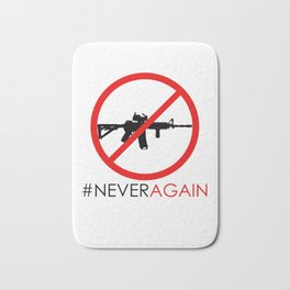 Never Again Slogan Protest Against School Violence Say No to Assault Weapons Bath Mat
