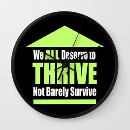 We ALL Deserve to THRIVE Not Barely Survive Wall Clock