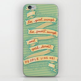 Gosh darnit people like me! iPhone Skin