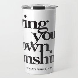 Bring Your Own Sunshine Travel Mug
