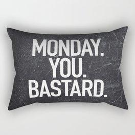 Monday You Bastard Rectangular Pillow