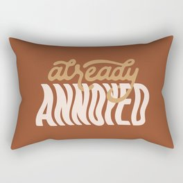 Already Annoyed Rectangular Pillow