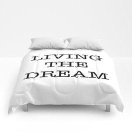 LIVING THE DREAM Comforters