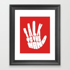 Talk To The Hand Framed Art Print