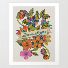 Dream Bigger Art Print
