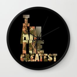 I AM THE GREATEST Wall Clock