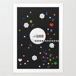 Do Good, Make Good Art Print