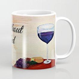 A meal without wine Coffee Mug