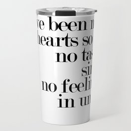 There Could Have Been No Two Hearts Travel Mug