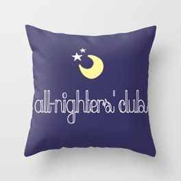 all-nighters' club Throw Pillow