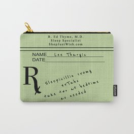 Prescription for Lee Thargic from Dr. B. Ed Thyme Carry-All Pouch