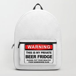 Warning, THIS IS MY PRIVATE BEER FRIDGE Backpack