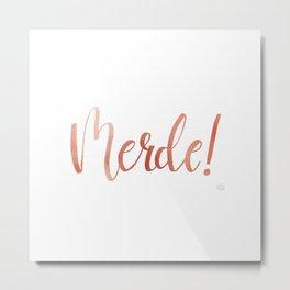 Merde Rose Gold Metal Print
