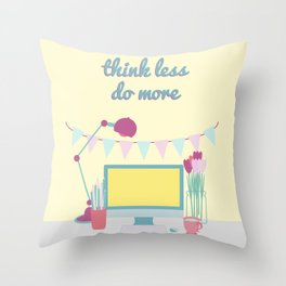 think less do more Throw Pillow