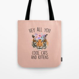 Hey All You Cool Cats And Kittens Tote Bag