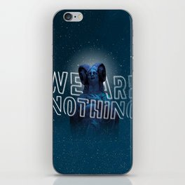 We are nothing. iPhone Skin