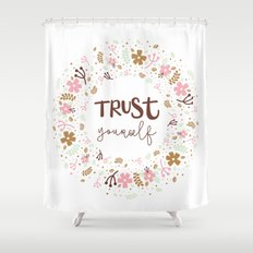 Girly Uplifting Quote – Trust Yourself Shower Curtain