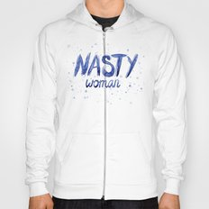 Nasty Woman ART   Such a Nasty Woman Hoody
