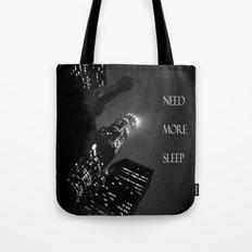 need more sleep Tote Bag