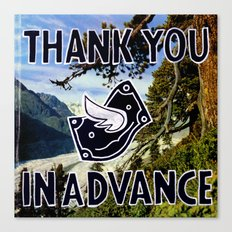 Thank You in Advance Canvas Print