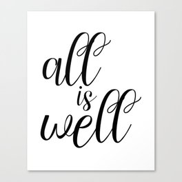 All Is Well, Typography Poster, Motivational Art, Inspirational Print Canvas Print