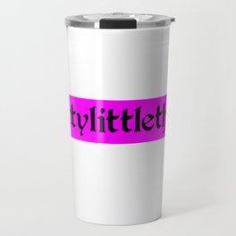 Pretty Little Thing Travel Mug