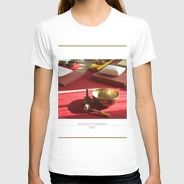 The sound of the golden singing bowl T-shirt