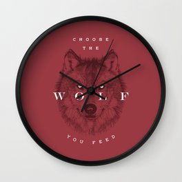 Choose the Wolf You Feed Wall Clock