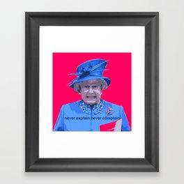 Never explain Never complain Framed Art Print